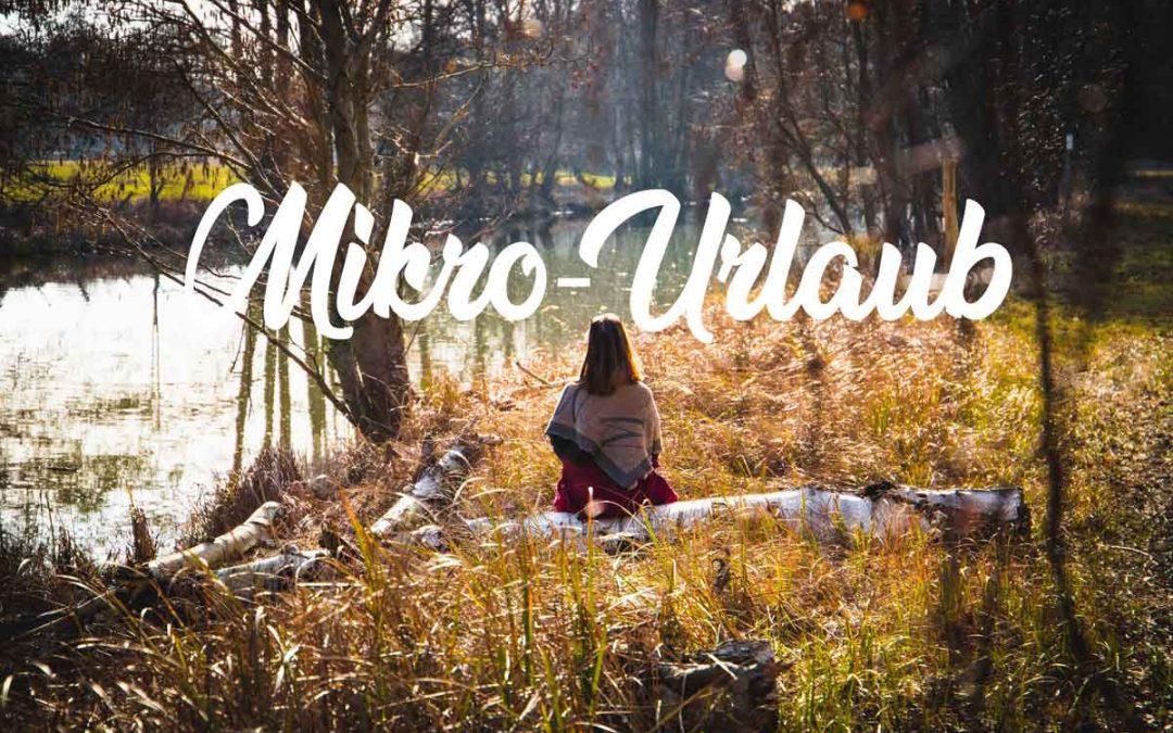 Eine Auszeit nehmen – Mikro-Urlaub
