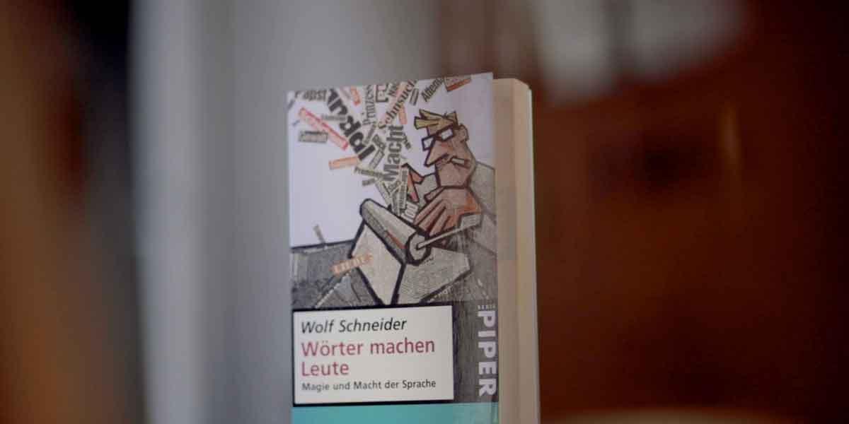 Leidenschaft & Herz – Wörter machen Leute von Wolf Schneider