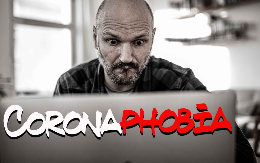 Coronaphobia – Ideen zum Umgang mit der Corona-Krise
