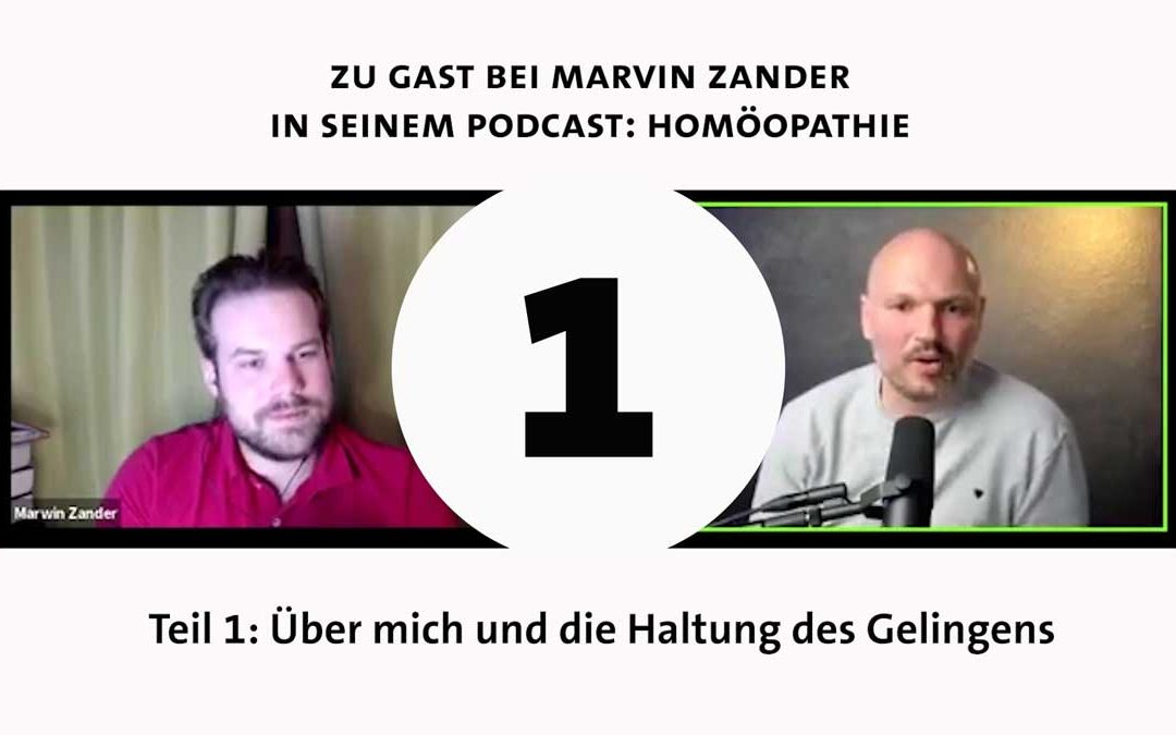 Homöopathie Podcast – zu Gast bei Marvin – Teil1 – Haltung des Gelingens