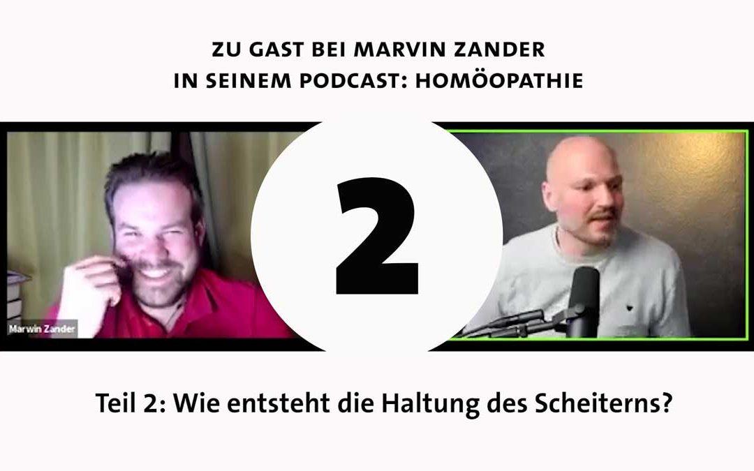 Homöopathie Podcast – zu Gast bei Marvin – Teil-2 – Wie entsteht die Haltung des Scheiterns?